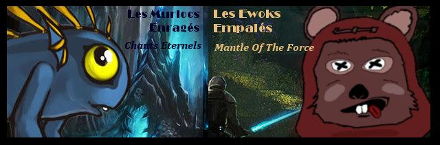 Les Murlocs Enragés et Les Ewoks Empalés