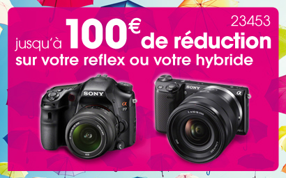 Remboursement jusqu'à 100€ sur certains appareils à objectifs interchangeables Sony