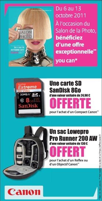 une carte SD SanDisk de 8 Go (d'une valeur de 24,90€) offerte pour l'achat d'un compact Canon et un sac photo Lowepro Pro Runner 200 AW (d'une valeur de 130€) offert pour l'achat d'un objectif Canon (cette offre est valable pendant le Salon de la Photo 2011 et jusqu'au 13 octobre)
