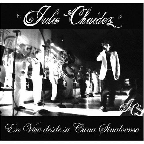 Descargar Disco Julio Chaidez - En vivo desde su Cuna Sinaloense CD Album 2008