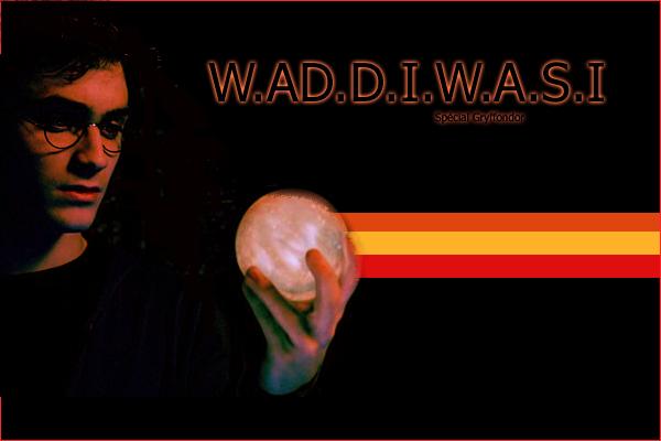 W . A . D . D . I . W . A . S . I