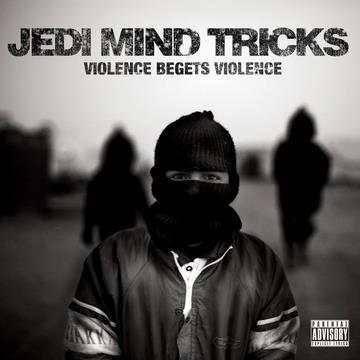 Jedi Mind Tricks - Violence Begets Violence (2011)