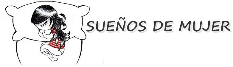 SUEÑOS DE MUJER