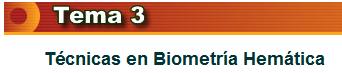 Tema 3 Técnicas en Biometría Hemática
