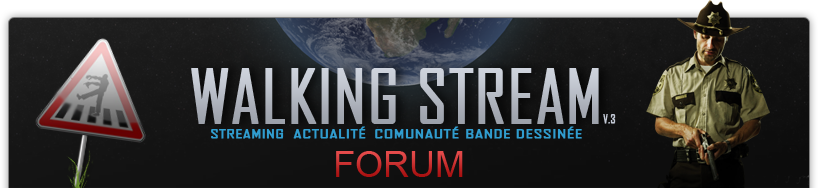 Walking Stream - Le forum officiel